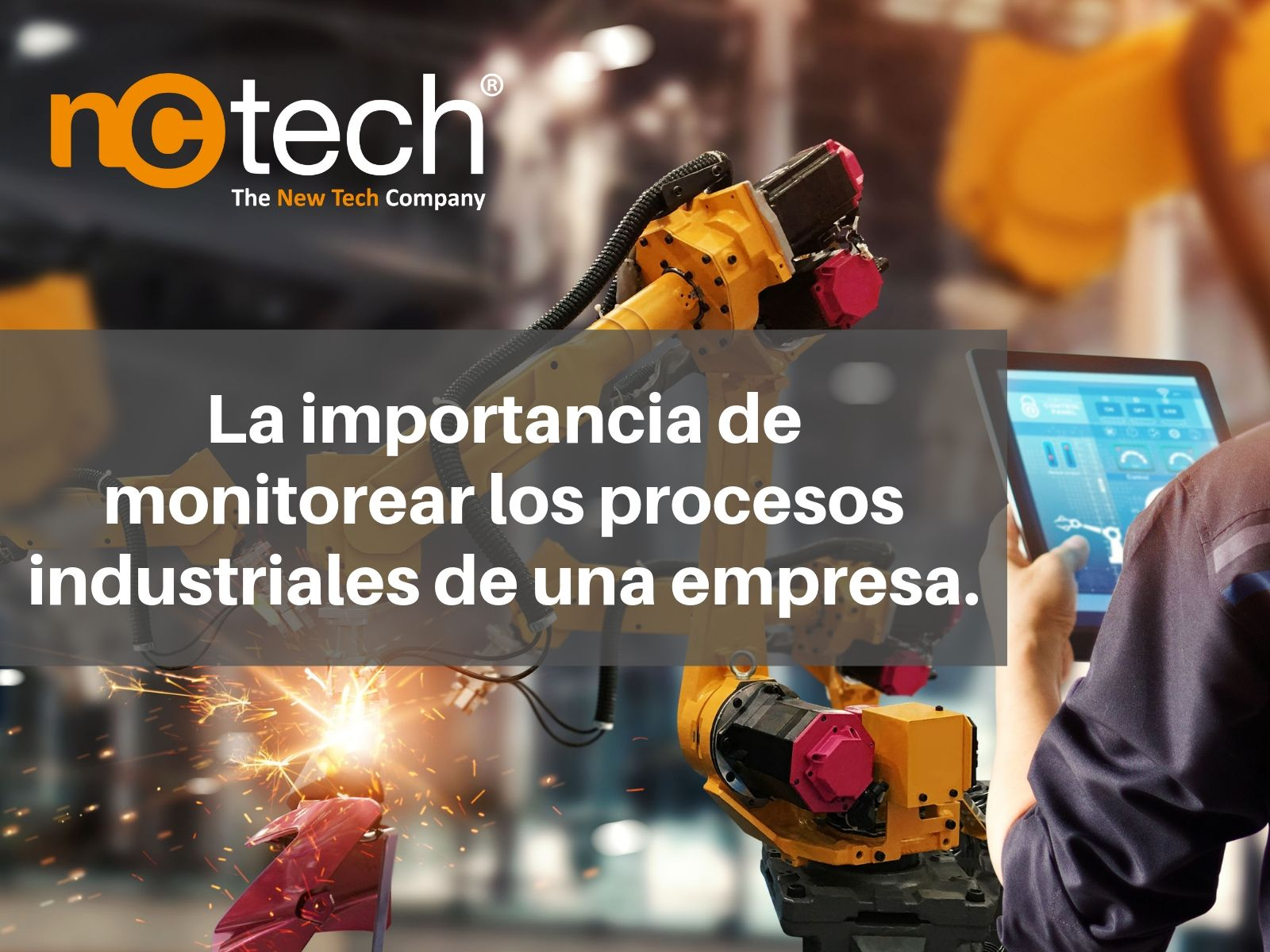 La importancia de monitorear los procesos industriales de una empresa